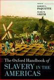 The Oxford Handbook of Slavery in the Americas, Robert L. Paquette, Mark M. Smith, 0199227993