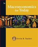 Macroeconomics for Today, Tucker, Irvin B., 0324407998