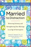 Married to Distraction, Edward M. Hallowell and Sue Hallowell, 0345507991
