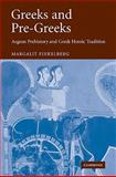 Greeks and Pre-Greeks : Aegean Prehistory and Greek Heroic Tradition, Finkelberg, Margalit, 0521107997