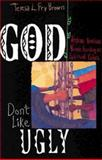 God Don't Like Ugly, Teresa L. Fry Brown, 0687087996