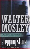 Stepping Stone / Love Machine, Walter Mosley, 0765367998