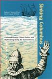 Sinking Columbus : Contested History, Cultural Politics and Mythmaking During the Quincentenary, Summerhill, Stephen J. and Williams, John Alexander, 0813017998