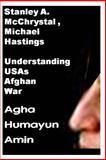 Stanley A. Mcchrystal , Michael Hastings -Understanding USAs Afghan War, Agha Amin, 1497427991