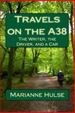 Travels on the A38, Marianne Hulse, 1499197993