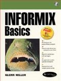 Informix Basics, Miller, Glenn, 0130807990