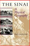 The Sinai : A Physical Geography, Greenwood, Ned, 0292727992