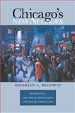 Chicago's New Negroes, Davarian L. Baldwin, 0807857998