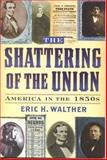 The Shattering of the Union