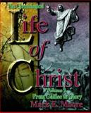 The Chronological Life of Christ, Moore, Mark E., 0899007996
