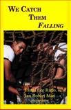 We Catch Them Falling, Linda Ratto, 1475257996