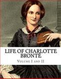 Life of Charlotte Brontë Volume I and II, Charlotte Brontë, 1500447994