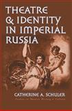 Theatre and Identity in Imperial Russia 9781587297991