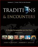 Traditions and Encounters : A Global Perspective on the Past - From 1750 to the Present, Bentley, Jerry and Ziegler, Herbert, 0077367995