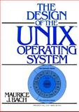 Design of the UNIX Operating System, Bach, Maurice J., 0132017997