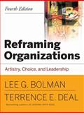 Reframing Organizations : Artistry, Choice, and Leadership, Bolman, Lee G. and Deal, Terrence E., 0787987999