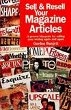 Sell and Resell Your Magazine Articles, Gordon Burgett, 0898797993