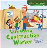 Let's Meet a Construction Worker, Bridget Heos, 1467707996