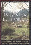 Beyond the Last Village, Alan Rabinowitz, 1559637994