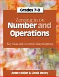 Zeroing in on Number and Operations : Key Ideas and Common Misconceptions, Grades 7-8, Collins, Anne and Dacey, Linda, 1571107991