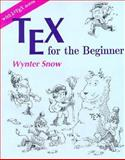 TeX for the Beginner, Snow, Wynter, 0201547996