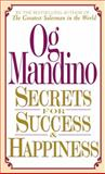 Secrets for Success and Happiness, Og Mandino, 0449147991