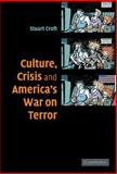 Culture, Crisis and America's War on Terror, Croft, Stuart, 0521867991