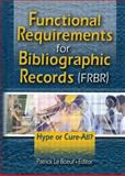 Functional Requirements for Bibliographic Records (FRBR) : Hype or Cure-All?, Patrick LeB¿uf, 0789027992