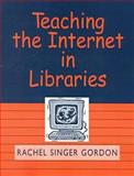 Teaching the Internet in Libraries, Gordon, Rachel Singer, 0838907997