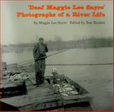 Deaf Maggie Lee Sayre : Photographs of a River Life, Sayre, Maggie L., 0878057994