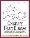 The ABC's of Coronary Heart Disease, James J. Maciejko, 1886947996