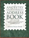 The Ancestry Family Historian's Address Book, Juliana Szucs Smith, 1932167994