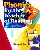 Phonics for the Teacher of Reading : Programmed for Self-Instruction, Fox, Barbara J., 0131177990