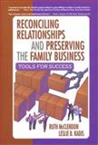 Reconciling Relationships and Preserving the Family Business : Tools for Success, McClendon, Ruth and Kadis, Leslie B., 0789017997