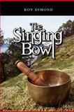 Singing Bowl, Roy Dimond, 089334799X