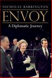 Envoy : A Diplomatic Journey, Barrington, Nicholas, 1780767994