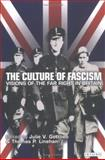 The Culture of Fascism : Visions of the Far Right in Britain, , 1860647995