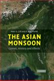 The Asian Monsoon : Causes, History and Effects, Clift, Peter and Plumb, R. Alan, 0521847990