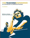 Teaching Experience : The an Introduction to Reflective Practice, Henniger, Michael L. and Rose-Duckworth, Roxann, 0558337996