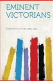 Eminent Victorians, Lytton Strachey, 1313397997
