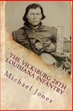 The Vicksburg 28th Louisiana Infantry, Michael Jones, 148207799X