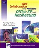 Web Collaboration Using Office XP and NetMeeting, Winters, Floyd J. and Manchester, Julie, 0130927996