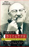 Ernest Dichter and Motivation Research : New Perspectives on the Making of Post-War Consumer Culture, , 0230537995