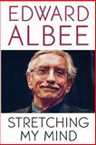 Stretching My Mind, Edward Albee, 0786717998
