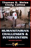 Humanitarian Challenges and Intervention, Thomas G. Weiss and Cindy Collins, 0813367999