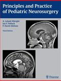 Principles and Practice of Pediatric Neurosurgery, Albright, A. Leland and Pollack, Ian F., 1604067993