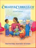 The Creative Curriculum for Infants, Toddlers and Twos, Dodge, Diane Trister and Rudick, Sherrie, 1879537990