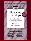 Financing Start-Ups 2000 : How to Raise Money for Emerging Companies, Brown, Robert and Gutterman, Alan S., 0156067994