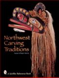 Northwest Carving Traditions, Karen Norris and Ralph Norris, 0764307991