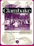Clambake : A History and Celebration of an American Tradition, Neustadt, Kathy, 0870237993